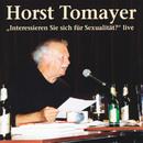 Interessieren Sie sich für Sexualität (Live)/Horst Tomayer