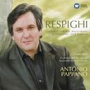 Respighi: Fontane di Roma, Pina di Roma, Feste Romane & Il Tramonto/Antonio Pappano