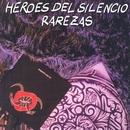 Rarezas/Héroes Del Silencio