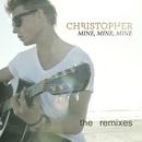 Mine, Mine, Mine [The Remixes]/Christopher