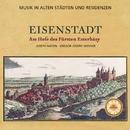 Musik in alten Städten & Residenzen: Eisenstadt/Karl Forster
