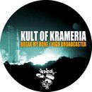 Break My Bone / High Broadcaster/Kult Of Krameria