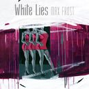 White Lies/Max Frost