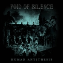 Human Antithesis/Void of Silence