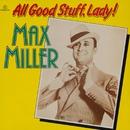 All Good Stuff, Lady!/Max Miller
