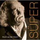 Musik uss der Kösch/Hans Süper