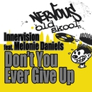 Don't You Ever Give Up (feat. Melonie Daniels) [Original Mixes]/Innervision