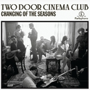 Changing Of The Seasons EP/Two Door Cinema Club