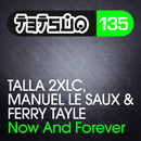 Now and Forever (Club Mix)/Talla 2XLC, Manuel Le Saux and Ferry Tayle