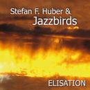Elisation/Stefan F. Huber & Jazzbirds