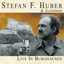 Live in Burghausen (Live)/Stefan F. Huber & Jazzbirds