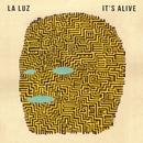 It's Alive/La Luz