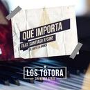 Qué importa feat. Santiago Aysine de Salta La Banca/Los Totora