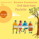 Und dann kam Paulette (Gekürzte Fassung)/Barbara Constantine