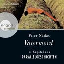 Vatermord (Gekürzte Fassung)/Péter Nádas