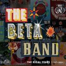 The Regal Years (1997-2004)/The Beta Band