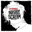 Invisible Scream/Pyyramids
