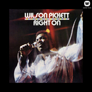Right On/Wilson Pickett