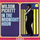 In The Midnight Hour/Wilson Pickett