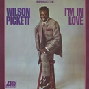 I'm In Love/Wilson Pickett