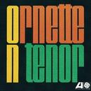 Ornette On Tenor/Ornette Coleman