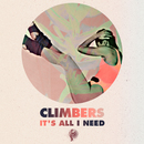 It's All I Need/Climbers