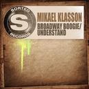 Broadway Boogie / Understand/Mikael Klasson