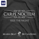Carpe Noctem [feat. Bryan King] (Radio Edit)/Marki Beat