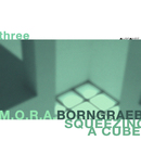 Three: Squeezing a Cube - Dedicated to Police Station of Mestia (feat. C.Borngräber)/M.O.R.A. = More of Radical Architecture