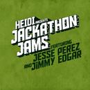 Heidi Presents Jackathon Jams feat. Jesse Perez & Jimmy Edgar/Heidi Presents Jackathon Jams feat. Jesse Perez & Jimmy Edgar