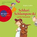 Schluri Schlampowski und der Störenfried (Ungekürzte Fassung)/Brigitte Endres