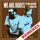 We Are Roots (feat. Jamalski) (Remixes)/Blend Mishkin