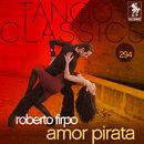 Tango Classics 294: Amor Pirata/Roberto Firpo