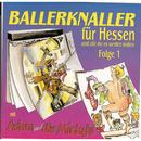 Ballerknaller für Hessen und alle die es werden wollen Folge 1/Adam & die Micky's