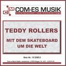 Mit dem Skateboard um die Welt/Teddy Rollers