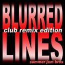 Blurred Lines (Club Remix Edition 2013)/Summer Jam Bros.