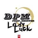 Lady Luck (feat. Chipper)/D.P.M.