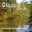 Classic for You: Dänische Kammermusik/Slovak Pilharmonic Chamber Orchestra