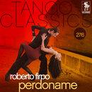 Tango Classics 276: Perdoname/Roberto Firpo