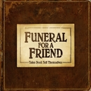 Tales Don't Tell Themselves (DMD - Digital Deluxe)/Funeral For A Friend