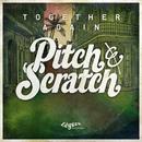 Together Again/Pitch & Scratch