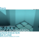 Two: Underwater Skyline - Dedicated to Ocean City Syph (feat. C.Borngräber)/M.O.R.A. = More of Radical Architecture