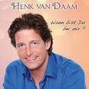 Wann bist du bei mir/Henk van Daam