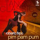 Tango Classics 270: Pim Pam Pum/Roberto Firpo