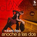 Tango Classics 258: Anoche a las Dos/Roberto Firpo