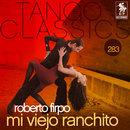 Tango Classics 283: Mi Viejo Ranchito/Roberto Firpo