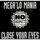 Close Your Eyes/Mega 'Lo Mania