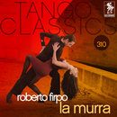 Tango Classics 310: La Murra/Roberto Firpo