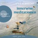 Innerwise Meditationen - Mutter Erde (Ungekürzte Fassung)/Uwe Albrecht