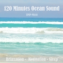 120 Minutes Ocean Sound - Relaxation,Meditation, Sleep/BMP-Music